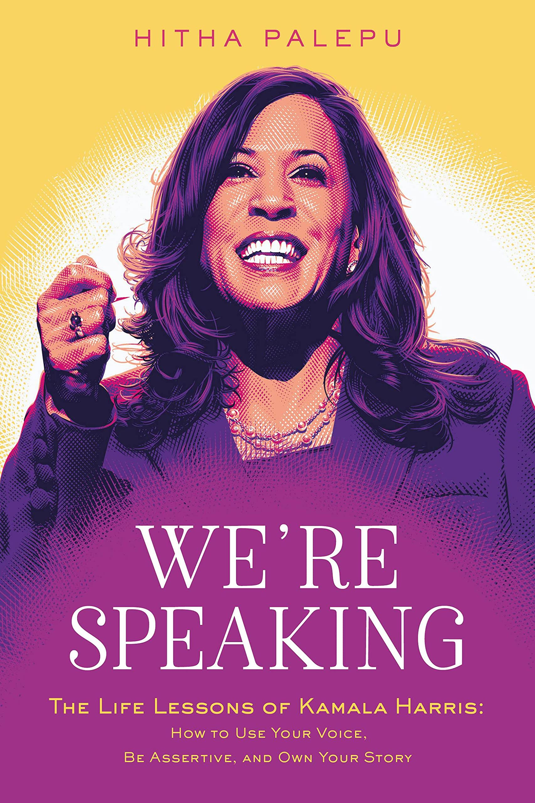 We're Speaking The Life Lessons of Kamala Harris: How to Use Your Voice, Be Assertive, and Own Your Story
